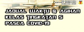 Jadual Waktu, Pelan & Agihan Kelas Tingkatan 5 Pasca Covid-19