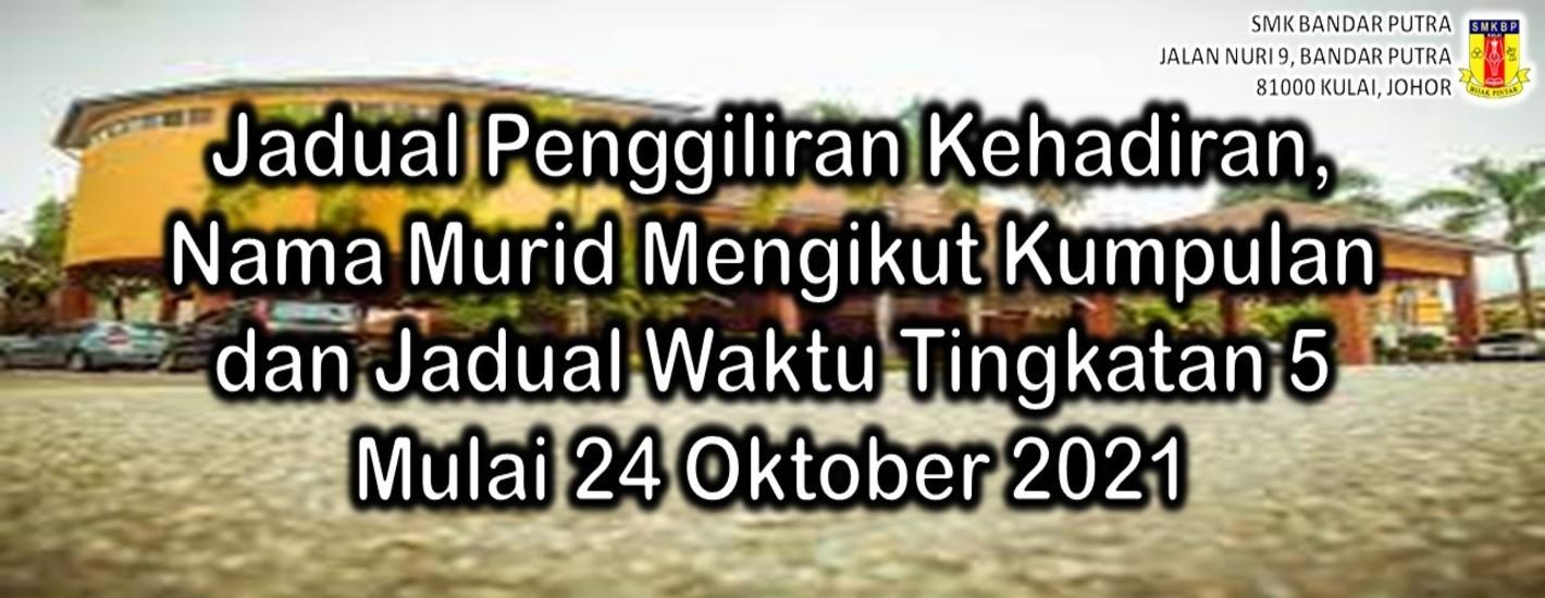 Jadual Penggiliran Kehadiran, Nama Murid Mengikut Kumpulan dan Jadual Waktu Tingkatan 5 Mulai 24 Oktober 2021